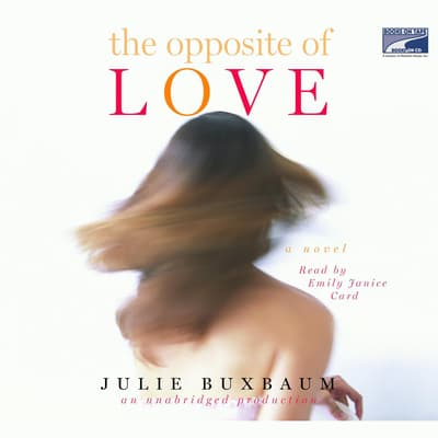 The Opposite of Love by Julie Buxbaum audiobook