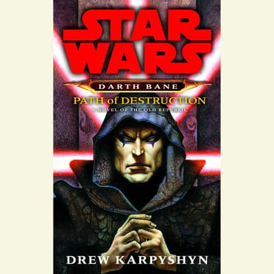 Path of Destruction: Star Wars Legends (Darth Bane) by Drew Karpyshyn audiobook