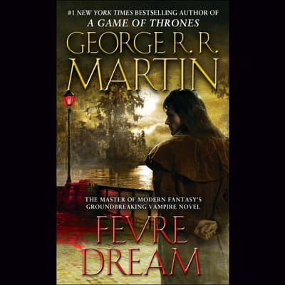 Fevre Dream by George R. R. Martin audiobook