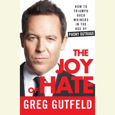 The Joy of Hate by Greg Gutfeld audiobook