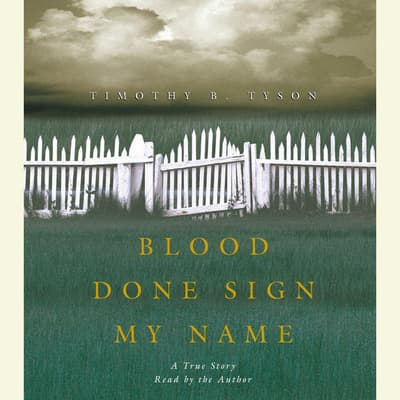 Blood Done Sign My Name by Timothy B. Tyson audiobook