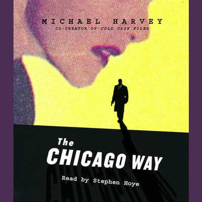 The Chicago Way by Michael Harvey audiobook