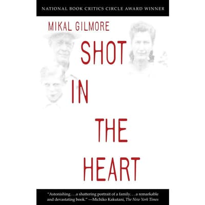 Shot in the Heart by Mikal Gilmore audiobook