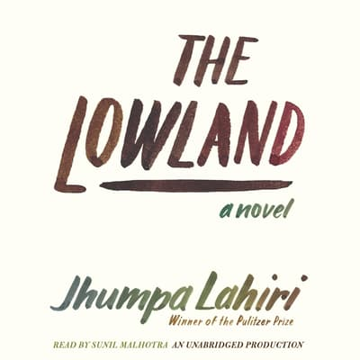 The Lowland by Jhumpa Lahiri audiobook