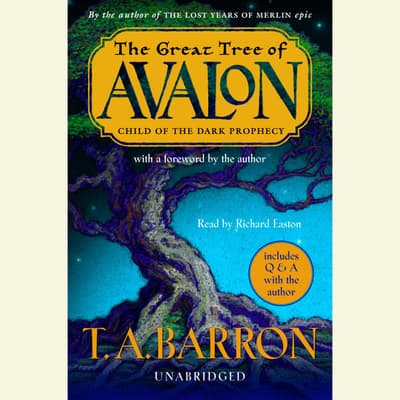 The Great Tree of Avalon, Book One: Child of the Dark Prophecy by T. A. Barron audiobook