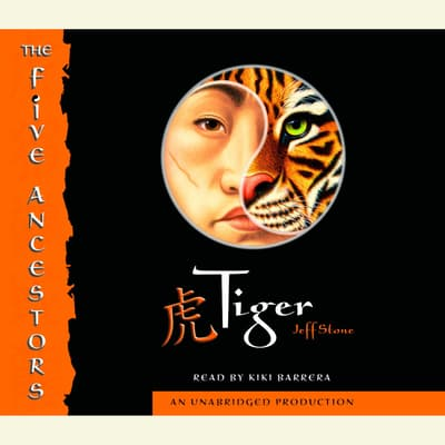 The Five Ancestors Book 1: Tiger by Jeff Stone audiobook