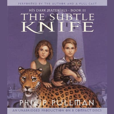 The Subtle Knife: His Dark Materials by Philip Pullman audiobook
