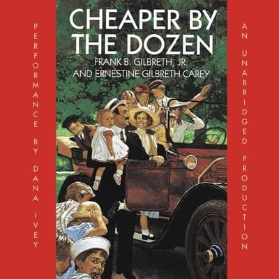 Cheaper By the Dozen by Frank B. Gilbreth audiobook