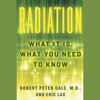 Radiation by Robert Peter Gale audiobook