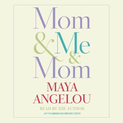 Mom & Me & Mom by Maya Angelou audiobook