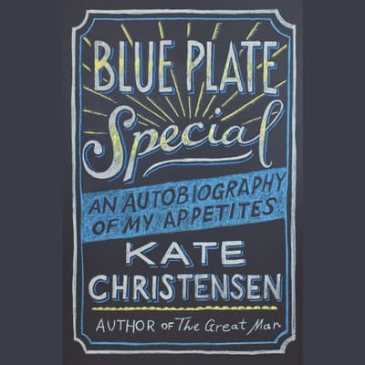 Blue Plate Special by Kate Christensen audiobook