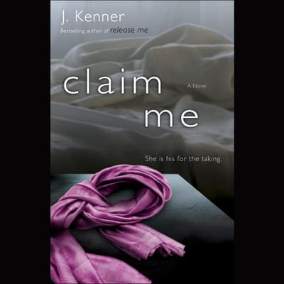 Claim Me by J. Kenner audiobook