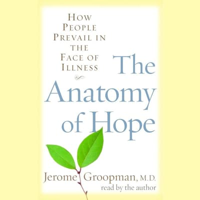 The Anatomy of Hope by Jerome Groopman audiobook