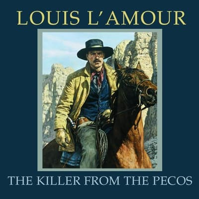 The Killer from the Pecos by Louis L'Amour audiobook