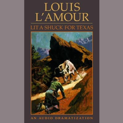 Lit a Shuck for Texas by Louis L'Amour audiobook