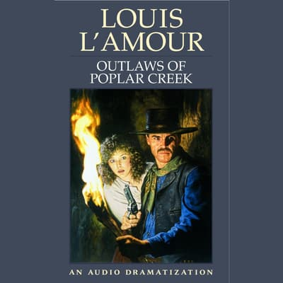 Outlaws of Poplar Creek by Louis L'Amour audiobook
