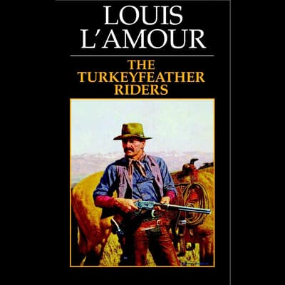 Turkeyfeather Riders by Louis L'Amour audiobook