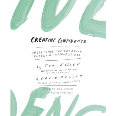 Creative Confidence by Tom Kelley audiobook