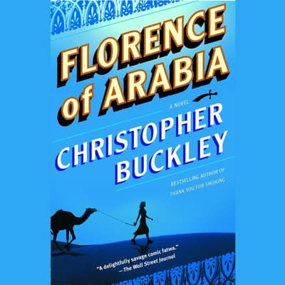 Florence of Arabia by Christopher Buckley audiobook