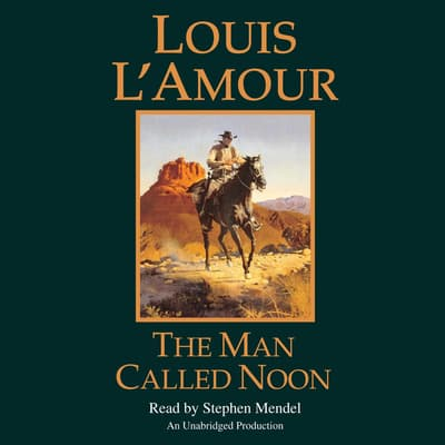 The Man Called Noon by Louis L'Amour audiobook