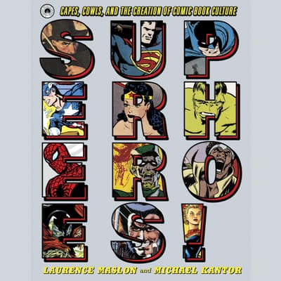 Superheroes! by Laurence Maslon audiobook