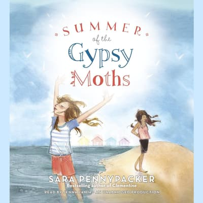 Summer of the Gypsy Moths by Sara Pennypacker audiobook