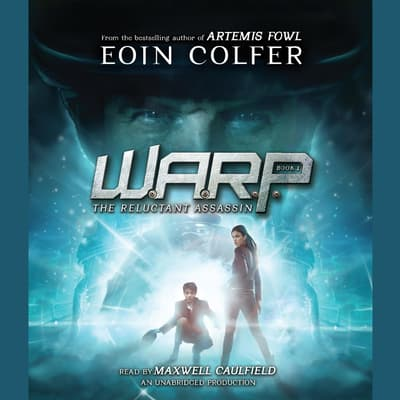 WARP Book 1: The Reluctant Assassin by Eoin Colfer audiobook