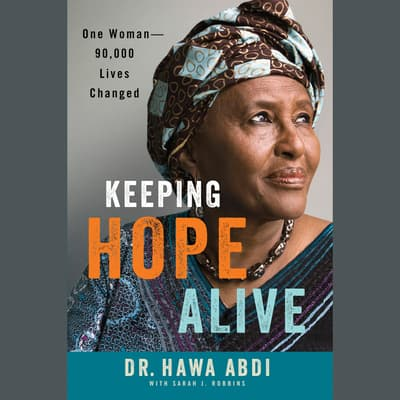 Keeping Hope Alive by Hawa Abdi audiobook