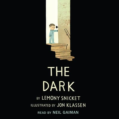 The Dark by Lemony Snicket audiobook