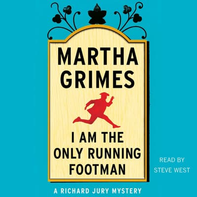 I Am the Only Running Footman by Martha Grimes audiobook