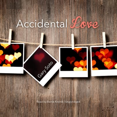 Accidental Love by Gary Soto audiobook