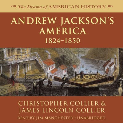 Andrew Jackson's America by Christopher Collier audiobook