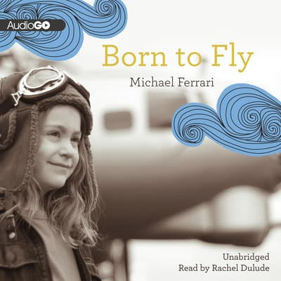 Born to Fly by Michael Ferrari audiobook