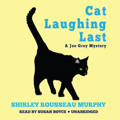 Cat Laughing Last by Shirley Rousseau Murphy audiobook