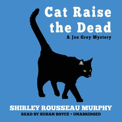 Cat Raise the Dead by Shirley Rousseau Murphy audiobook