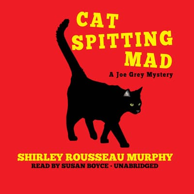 Cat Spitting Mad by Shirley Rousseau Murphy audiobook