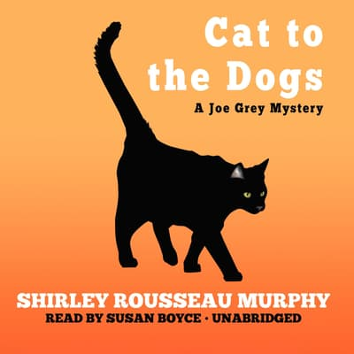 Cat to the Dogs by Shirley Rousseau Murphy audiobook