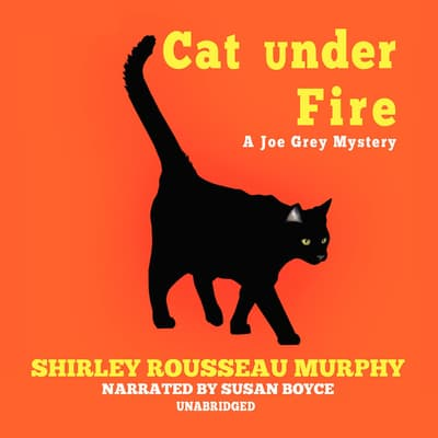 Cat under Fire by Shirley Rousseau Murphy audiobook