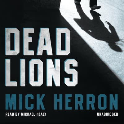 Dead Lions by Mick Herron audiobook