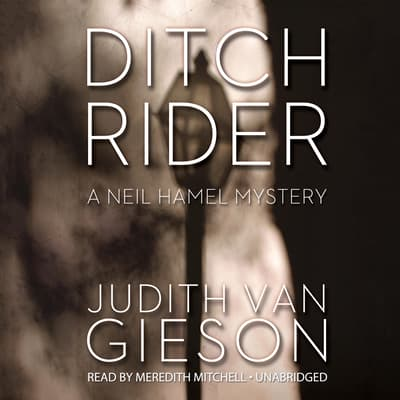 Ditch Rider by Judith Van Gieson audiobook