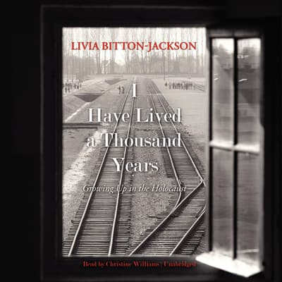I Have Lived a Thousand Years by Livia Bitton-Jackson audiobook