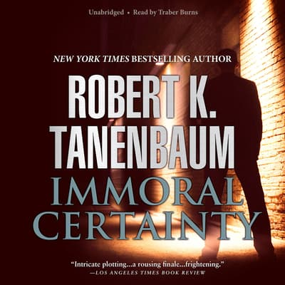 Immoral Certainty by Robert K. Tanenbaum audiobook
