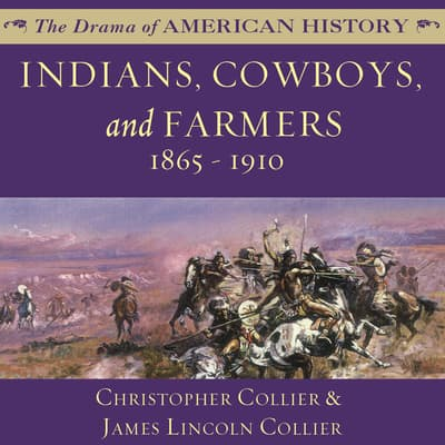 Indians, Cowboys, and Farmers and the Battle for the Great Plains by Christopher Collier audiobook