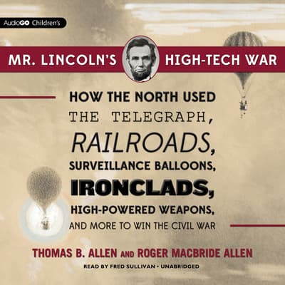 Mr. Lincoln's High-Tech War by Thomas B. Allen audiobook