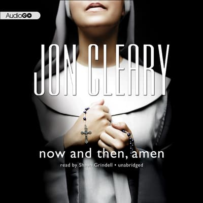 Now and Then, Amen by Jon Cleary audiobook