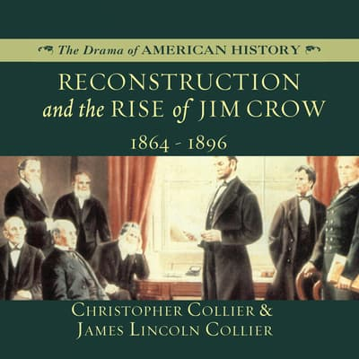 Reconstruction and the Rise of Jim Crow by Christopher Collier audiobook