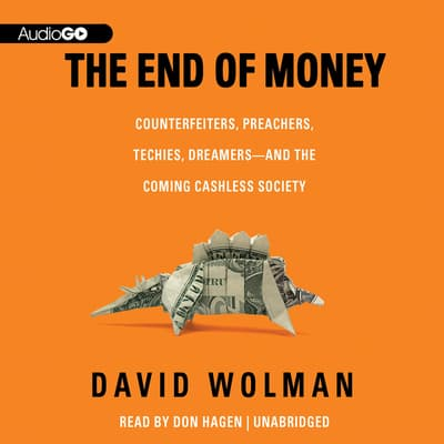 The End of Money by David Wolman audiobook
