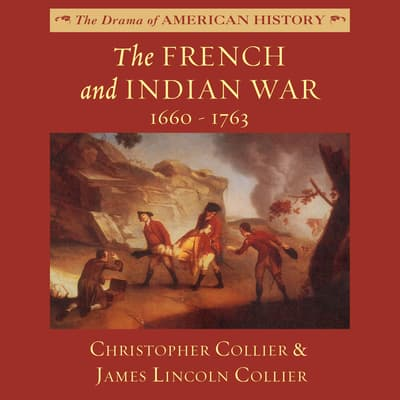 The French and Indian War by Christopher Collier audiobook