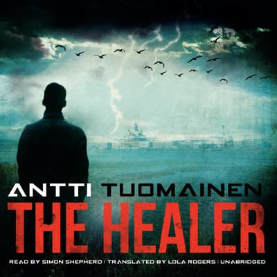 The Healer by Antti Tuomainen audiobook