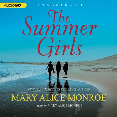 The Summer Girls by Mary Alice Monroe audiobook